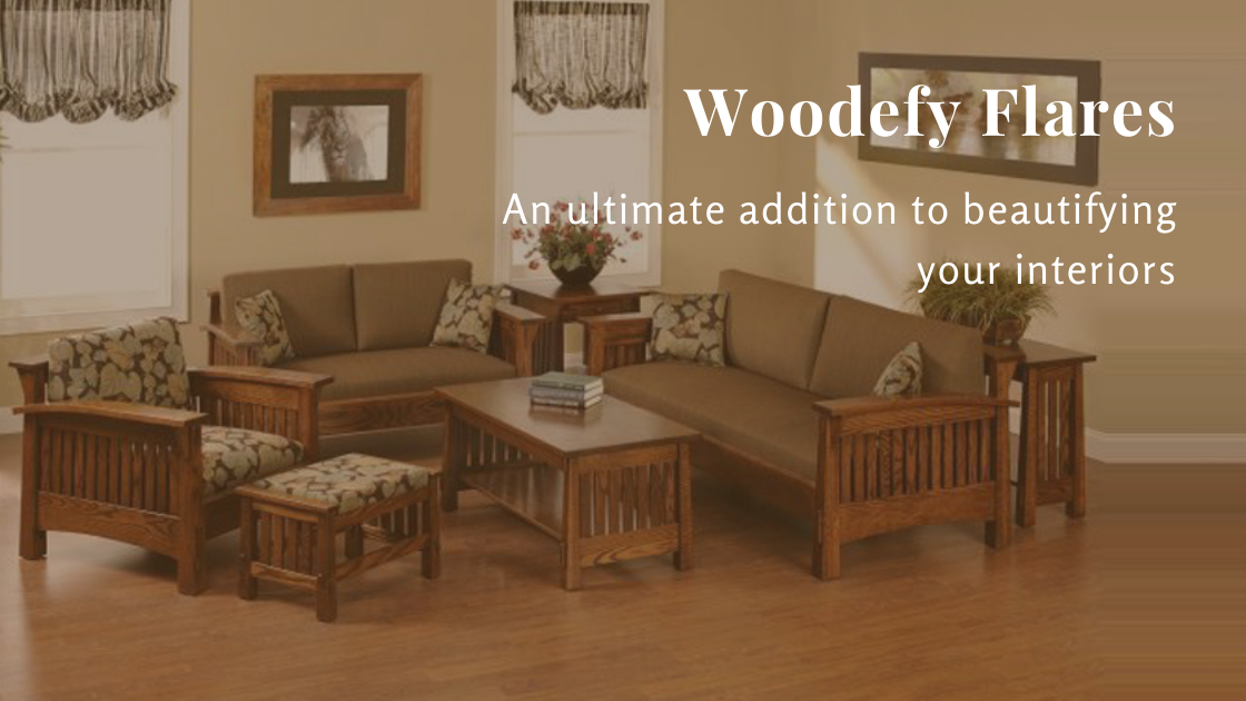 Woodefy Flares – An ultimate addition to beautifying your interiors