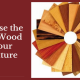 Best Wood for Your Furniture